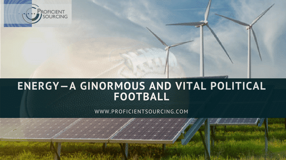 Energy—A Ginormous and Vital Political Football. (3)
