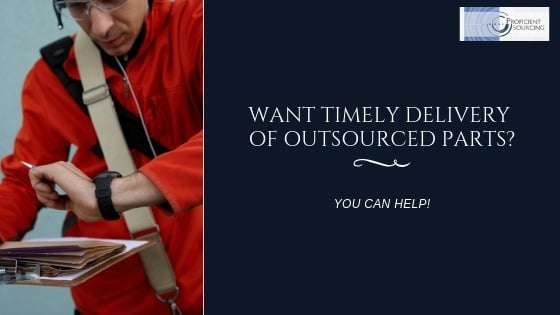 Want timely delivery of outsourced parts?  You can help!