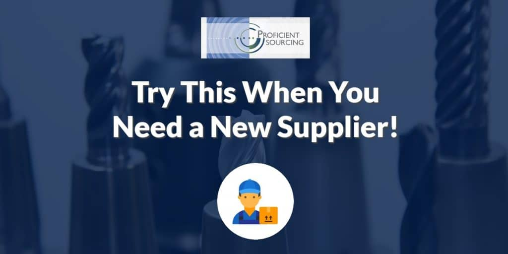Try This When You Need a New Supplier!