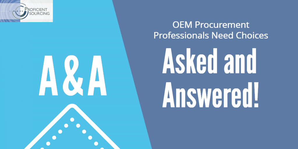 OEM Procurement Professionals Need Choices: Asked and Answered!