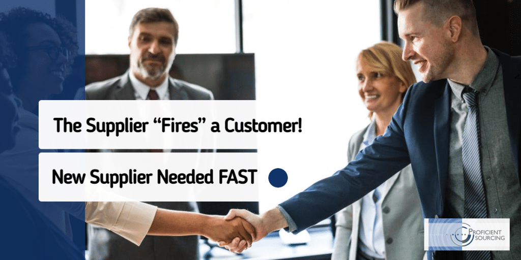 "The Supplier ""Fires"" a Customer! New Supplier Needed FAST"