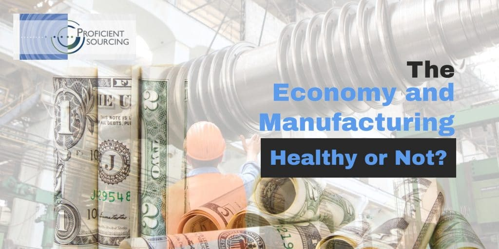 The economy and manufacturing - Healthy or Not?