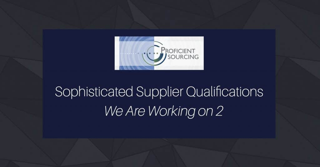 Sophisticated Supplier Qualifications – We Are Working on 2