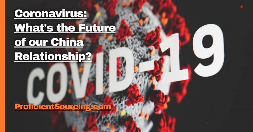 Coronavirus:  What's the Future of our China Relationship?