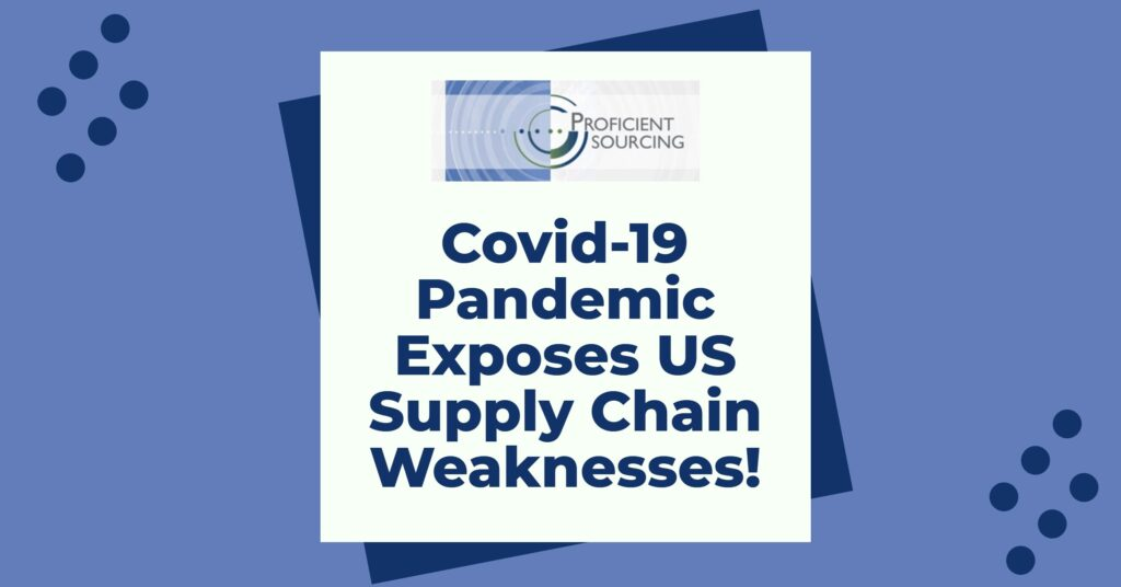 Covid-19 Pandemic Exposes US Supply Chain Weaknesses!