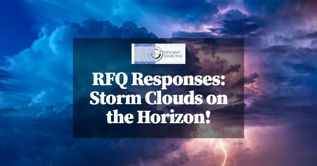 RFQ Responses—Storm Clouds on the Horizon!