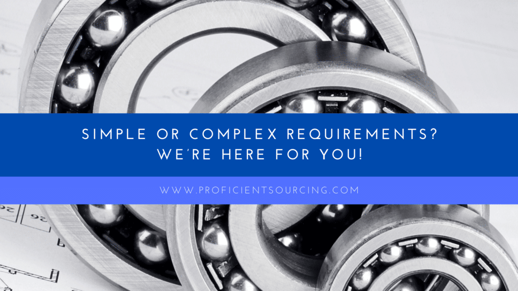 Simple or Complex Requirements?  We're Here for You!