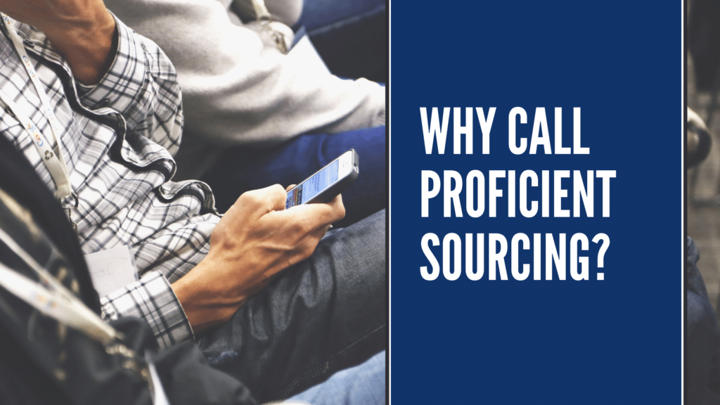 Why Call Proficient Sourcing?