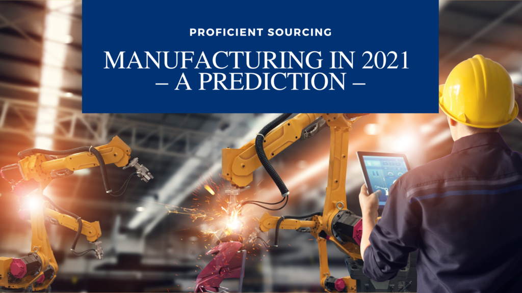 Manufacturing in 2021 – A Prediction
