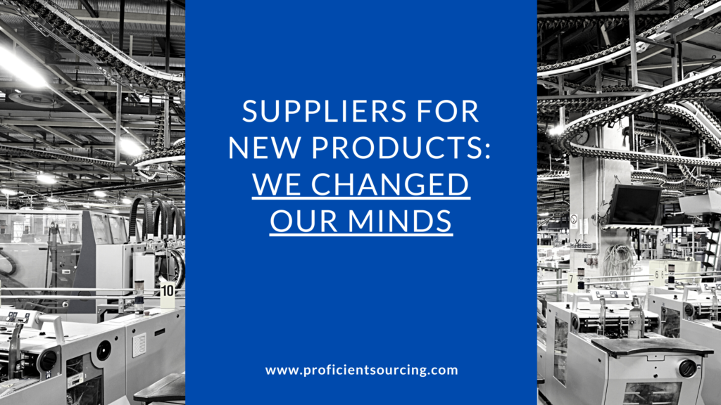 Suppliers for New Products: We Changed Our Minds
